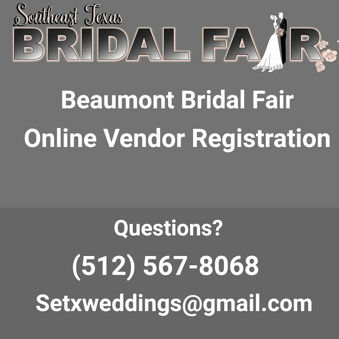Beaumont Bridal Fair registration, Port Arthur Bridal Fair registration, Golden Triangle Bridal Fair, vendor booth Beaumont, vendor booth Southeast Texas